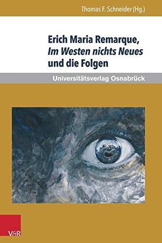 Erich Marie Remarque, Im Westen nichts Neues und die Folgen (Erich Maria Remarque Jahrbuch / Yearbook)