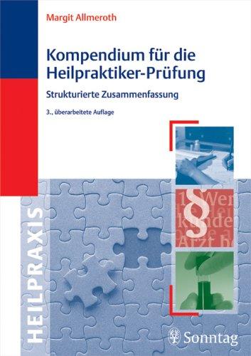 Kompendium für die Heilpraktiker-Prüfung: Strukturierte Zusammenfassung
