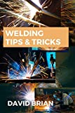 Welding Tips & Tricks: All you need to know about welding machines, welding helmets, and welding goggles.