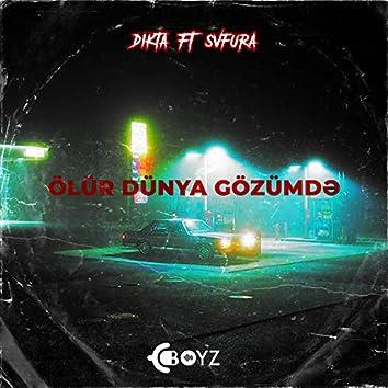 Ölür Dünya Gözümdə (feat. svfura)