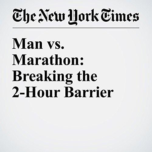 Man vs. Marathon: Breaking the 2-Hour Barrier audiobook cover art