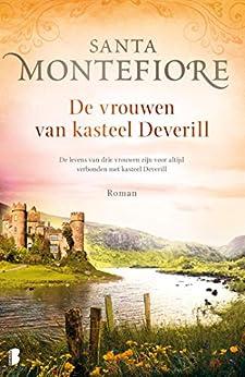 De vrouwen van kasteel Deverill: De levens van drie vrouwen zijn voor altijd verbonden met kasteel Deverill van [Santa Montefiore]