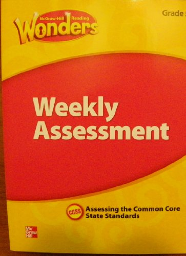 McGraw Hill Reading Wonders, Weekly Assessment, Grade 4, Assessing the Common Core State Standards,