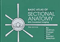 Basic Atlas of Sectional Anatomy: With Correlated Imaging