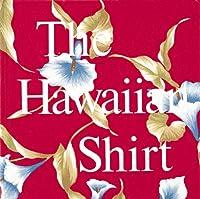 The Hawaiian Shirt: Its Art and History (Recollectibles)