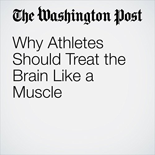 Why Athletes Should Treat the Brain Like a Muscle copertina