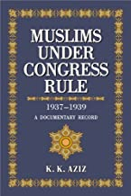Muslims Under Congress Rule: v. 1 & 2: 1937-1939 : A Documentary Record