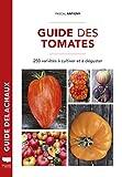 Guide des tomates - 250 variétés à cultiver et à déguster