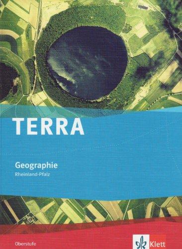 TERRA Geographie Oberstufe. Ausgabe Rheinland-Pfalz Gymnasium, Gesamtschule: Schülerbuch Klasse 11-13