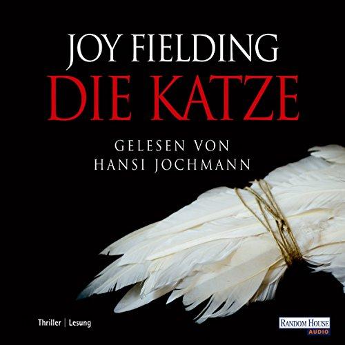 Die Katze     ADAC Motorwelt Hörbuch-Edition              Autor:                                                                                                                                 Joy Fielding                               Sprecher:                                                                                                                                 Hansi Jochmann                      Spieldauer: 7 Std. und 3 Min.     277 Bewertungen     Gesamt 4,1