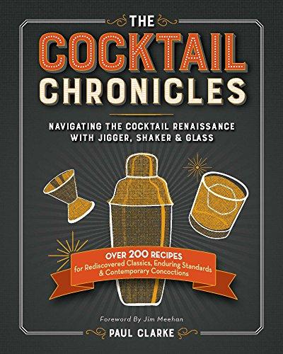 Preisvergleich Produktbild Cocktail Chronicles: Navigating the Cocktail Renaissance with Jigger,  Shaker & Glass