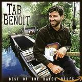 Songtexte von Tab Benoit - Best of the Bayou Blues