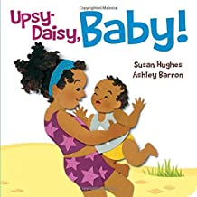 Upsy Daisy, Baby!: How Families Around the World Carry Their Little Ones