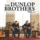 The Dunlop Brothers Vol. 1