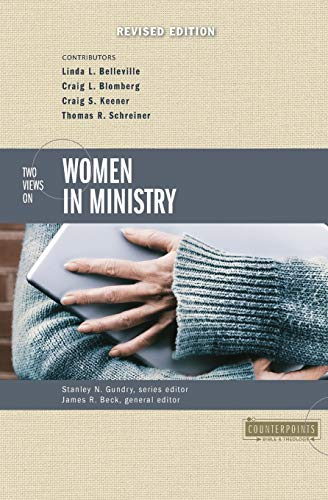 Compare Textbook Prices for Two Views on Women in Ministry Counterpoints: Bible and Theology Revised Edition ISBN 0025986254377 by Beck, James R.,Gundry, Stanley N.,Belleville, Linda L.,Blomberg, Craig L.,Keener, Craig S.,Schreiner, Thomas R.