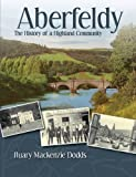 Aberfeldy: The History of a Highland Community