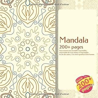 Mandala 200+ pages - Nous sommes tous ensemble responsables, responsables de nous-mêmes et responsables les uns des autres, c'est cela la grandeur d'être homme. (French Edition)