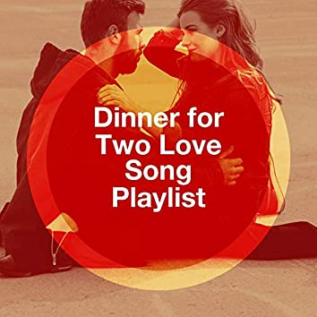 Dinner for Two Love Song Playlist