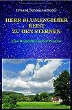 Herr Blumengießer reist zu den Sternen: Eine Komödie aus der Provinz