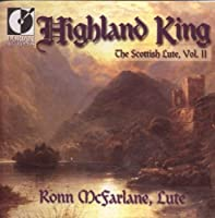 Highland King - The Scottish Lute, Vol. II (1999-03-23)