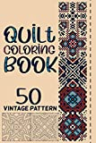 Quilt Vintage Patterns Coloring Book: Patchwork Quilt Block and Design | Quilting Pattern Coloring Book for Stress Relief and Relaxation Gift For Adult