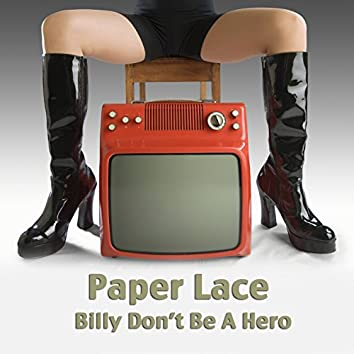 Billy Don't Be A Hero