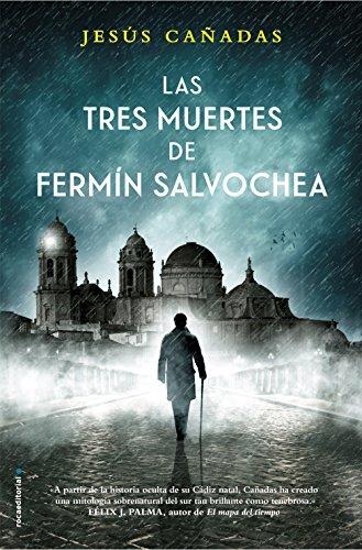 Las tres muertes de Fermin Salvochea (Novela) de [Jesús Cañadas]