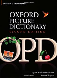 Oxford Picture Dictionary English-Vietnamese: Bilingual Dictionary for Vietnamese speaking teenage and adult students of English (Oxford Picture Dictionary 2E)