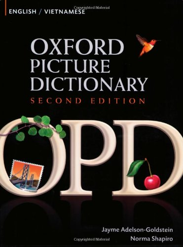 Compare Textbook Prices for Oxford Picture Dictionary English-Vietnamese: Bilingual Dictionary for Vietnamese speaking teenage and adult students of English Oxford Picture Dictionary 2E 2 Edition ISBN 9780194740197 by Adelson-Goldstein, Jayme,Shapiro, Norma