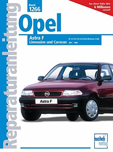 Opel Astra F - Limousine und Caravan 1991-1998: 1.5-/1.6-/1.8-/2.0-Liter-Benzinmotoren (Reparaturanleitungen)