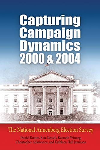 Capturing Campaign Dynamics, 2000 And 2004: The National Annenberg Election Survey