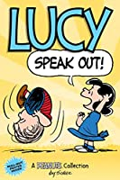 Lucy: Speak Out! (PEANUTS AMP Series Book 12): A PEANUTS Collection (Volume 12) (Peanuts Kids)