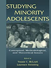 Studying Minority Adolescents: Conceptual, Methodological, and Theoretical Issues (English Edition)