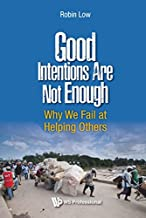 Good Intentions Are Not Enough:Why We Fail at Helping Others