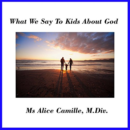 What We Say to Kids About God Titelbild