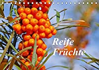 Reife Fruechte (Tischkalender 2022 DIN A5 quer): Lassen Sie sich mit Obst, frisch von Baum und Strauch, durch das Jahr begleiten. (Monatskalender, 14 Seiten )