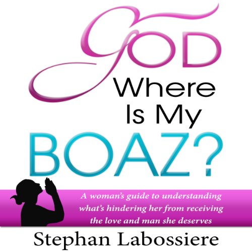God Where is My Boaz                   By:                                                                                                                                 Stephan Labossiere                               Narrated by:                                                                                                                                 Stephan Labossiere                      Length: 1 hr and 37 mins     54 ratings     Overall 4.6