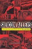 Silicon Alleys: Selected Metro Silicon Valley Columns, 2005-2020