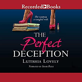 The Perfect Deception                   By:                                                                                                                                 Lutishia Lovely                               Narrated by:                                                                                                                                 Shari Peele                      Length: 9 hrs and 12 mins     288 ratings     Overall 4.5