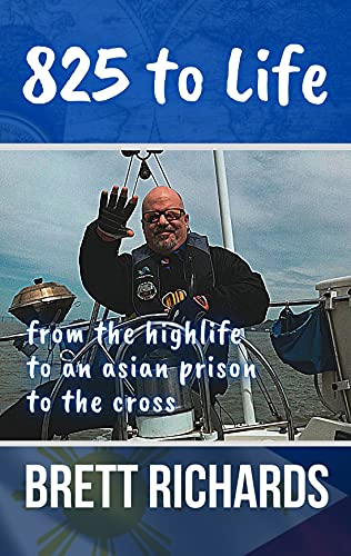825 to Life: from the highlife to an asian prison to the cross (English Edition)