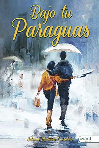 Bajo tu paraguas de Antonia Martínez Carretero