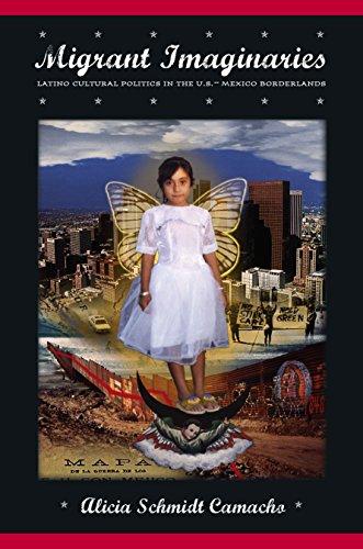 Migrant Imaginaries: Latino Cultural Politics in the U.S.-Mexico Borderlands (Nation of Nations)