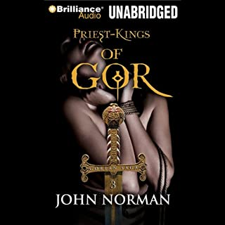 Priest-Kings of Gor     Gorean Saga, Book 3              By:                                                                                                                                 John Norman                               Narrated by:                                                                                                                                 Ralph Lister                      Length: 12 hrs and 46 mins     431 ratings     Overall 4.3