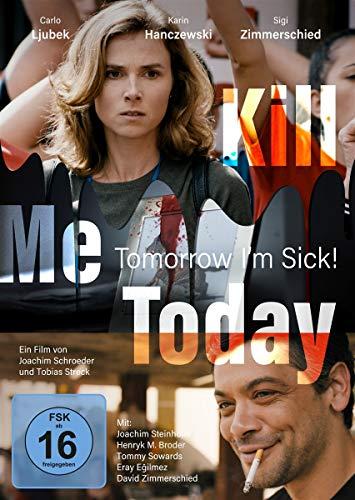 Kill Me Today, Tomorrow I\'m Sick!