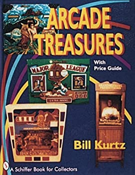 Arcade Treasures  With Price Guide  Schiffer Book for Collectors