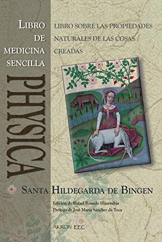 PHYSICA. Libro de Medicina Sencilla: SUBTILITATUM DIVERSARUM NATURARUM CREATURARUM I. LIBER SIMPLICIS MEDICINAE