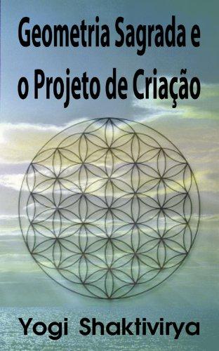 Geometria Sagrada e o Projeto de Criação