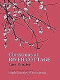 Christmas at River Cottage (River Cottage Handbook)