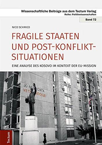 Fragile Staaten und Post-Konflikt-Situationen: Eine Analyse des Kosovo im Kontext der EU-Mission