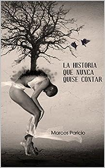 Book's Cover of La historia que nunca quise contar Versión Kindle